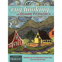 Rug Hooking with Deanne Fitzpatrick: Featuring Over 40 Distinctively Deanne Rugs from the Past 20 Years by Deanne Fitzpatrick, 9780811717670
