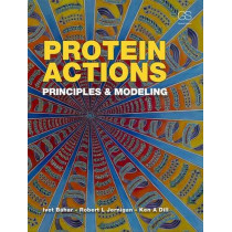 Protein Actions: Principles and Modeling by Ivet Bahar, 9780815341772