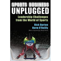 Sports Business Unplugged: Leadership Challenges from the World of Sports by Rick Burton, 9780815634768