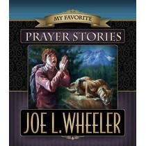 My Favorite Prayer Stories by Joe L Wheeler, PH.D., 9780816358977