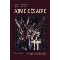 The Complete Poetry of Aime Cesaire: Bilingual Edition by A. James Arnold, 9780819574831