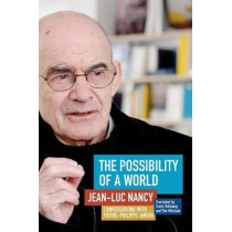 The Possibility of a World: Conversations with Pierre-Philippe Jandin by Jean-Luc Nancy, 9780823275403
