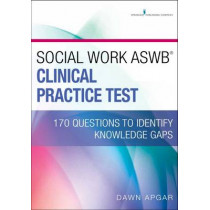 Social Work ASWB Clinical Practice Test: 170 Questions to Identify Knowledge Gaps by Dawn Apgar, 9780826134363