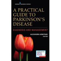 A Practical Guide to Parkinson's Disease: Diagnosis and Management by Alexandra Armitage, 9780826144027