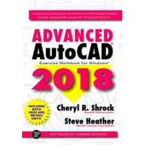 Advanced AutoCAD Exercise Workbook: 2018 by Cheryl R. Shrock, 9780831136161