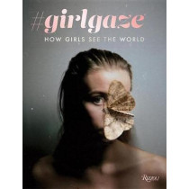 #girlgaze: How girls see the world by Amanda de Cadenet, 9780847860890