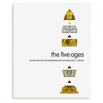The Five Ages: Swedenborg's View of Spiritual History by Emanuel Swedenborg, 9780854481552