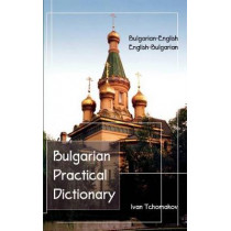 Bulgarian-English / English-Bulgarian Practical Dictionary by Ivan Tchomakov, 9780870521454
