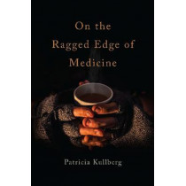 On the Ragged Edge of Medicine by Patricia Kullberg, 9780870718854