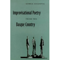 Improvisational Poetry From The Basque Country by Gorka Aulestia, 9780874172010