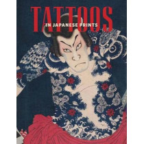 Tattoos in Japanese Prints by Sarah E. Thompson, 9780878468461