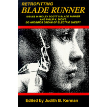 """Retrofitting Blade Runner: Issues in Ridley Scott's """"""""Blade Runner"""""""" and Philip K. Dick's """"""""Do Android's Dream of Electric Sheep? by Judith Kerma, 9780879725105"""