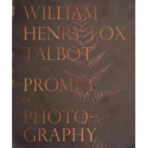 William Henry Fox Talbot and the Promise of Photography by Daniel Leers, 9780880390606