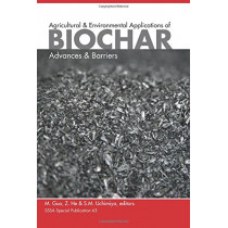 Agricultural and Environmental Applications of Biochar: Advances and Barriers by Mingxin Guo, 9780891189640
