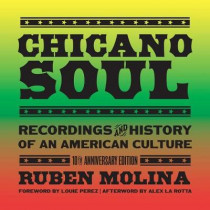 Chicano Soul: Recordings and History of an American Culture by Ruben Molina, 9780896729964