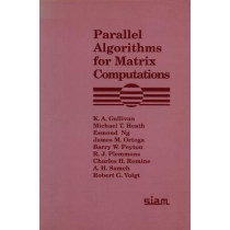 Parallel Algorithms for Matrix Computations by K. A. Gallivan, 9780898712605
