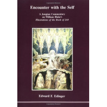 Encounter with the Self: A Jungian Commentary on William Blake's Illustrations of the Book of Job by Edward F. Edinger, 9780919123212