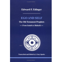 Ego and Self: The Old Testament Prophets by Edward F. Edinger, 9780919123915