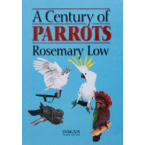 Century of Parrots by Rosemary Low, 9780953133758