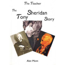 Teacher: The Tony Sheridan Story by Alan Mann, 9780957528505