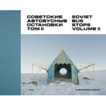 Soviet Bus Stops Volume II by Christopher Herwig, 9780993191183