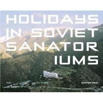 Holidays in Soviet Sanatoriums by Maryam Omidi, 9780993191190