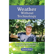 Weather Without Technology: Accurate, Nature Based, Weather Forecasting by David King, 9780995547827