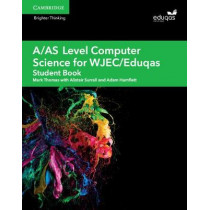 A/AS Level Computer Science for WJEC/Eduqas Student Book by Alistair Surrall, 9781108412728