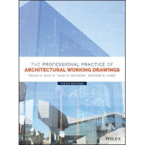 The Professional Practice of Architectural Working Drawings by Osamu A. Wakita, 9781118880524