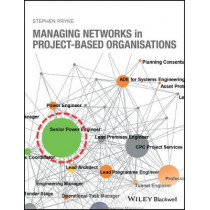 Managing Networks in Project-Based Organisations by Stephen Pryke, 9781118929926