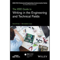 The IEEE Guide to Writing in the Engineering and Technical Fields by David Kmiec, 9781119070139
