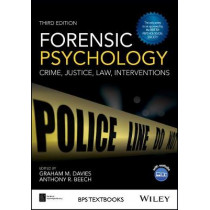 Forensic Psychology: Crime, Justice, Law, Interventions by Graham M. Davies, 9781119106678