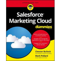 Salesforce Marketing Cloud For Dummies by Chester Bullock, 9781119122098