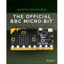The Official BBC micro:bit User Guide by Wiley, 9781119386735