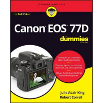 Canon EOS 77D For Dummies by Julie Adair King, 9781119420095