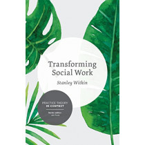 Transforming Social Work: Social Constructionist Reflections on Contemporary and Enduring Issues by Stanley Witkin, 9781137346421