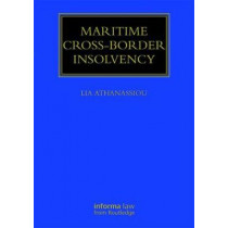 Maritime Cross-Border Insolvency: Under the European Insolvency Regulation and the UNCITRAL Model Law by Lia Athanassiou, 9781138742499