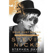 Gold Dust Woman: The Biography of Stevie Nicks by Stephen Davis, 9781250032898