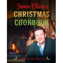 Jamie Oliver's Christmas Cookbook: For the Best Christmas Ever by Jamie Oliver, 9781250146267