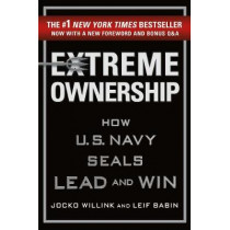 Extreme Ownership: How U.S. Navy Seals Lead and Win by Jocko Willink, 9781250183866