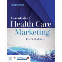 Essentials Of Health Care Marketing by Eric N. Berkowitz, 9781284094312