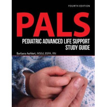 Pediatric Advanced Life Support Study Guide by Barbara Aehlert, 9781284116472