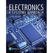 Electronics: A Systems Approach by Neil Storey, 9781292114064