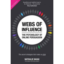Webs of Influence: The Psychology of Online Persuasion (2nd Edition) by Nathalie Nahai, 9781292134604
