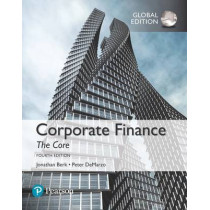 Corporate Finance: The Core, Global Edition by Jonathan Berk, 9781292158334