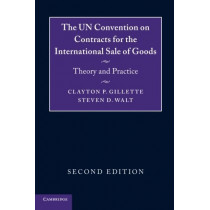 The UN Convention on Contracts for the International Sale of Goods: Theory and Practice by Clayton P. Gillette, 9781316604168