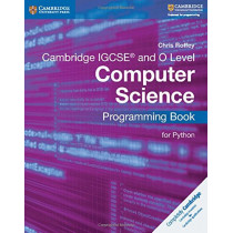 Cambridge IGCSE (R) and O Level Computer Science Programming Book for Python by Chris Roffey, 9781316617823