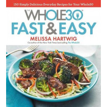 Whole30 Fast and Easy Cookbook by ,Melissa,Hartwig Urban, 9781328839206