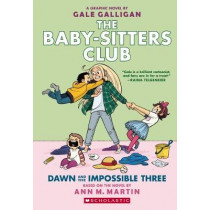 Baby-sitters Club Graphix #5: Dawn and the Impossible Three by Martin Ann M, 9781338067118
