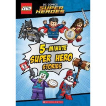 LEGO DC Super Heroes: 5-Minute Super Hero Stories by Scholastic, 9781338159462
